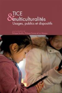 Publication Ticemed TICE & multiculturalités. Usages, publics et dispositifs