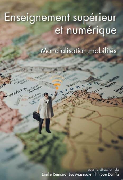 Publication Ticemed Enseignement supérieur et numérique Mondialisation, mobilités. Sous la direction de Émilie Remond, Luc Massou et Philippe Bonfils